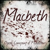 White material with splattered blood stain, maroon lettering Macbeth Opera Company of Middlebury.
